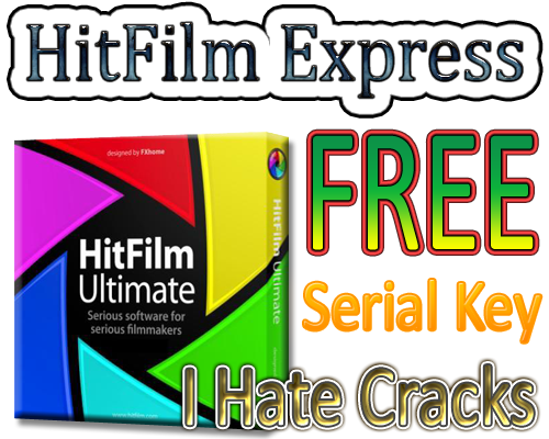 Get Hitfilm 2 Express (Win & MAC) With Legal Serial Key