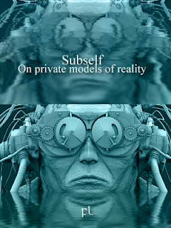 Subself: on private models of reality Cover