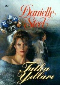 Danielle Steel - Tutku Yılları