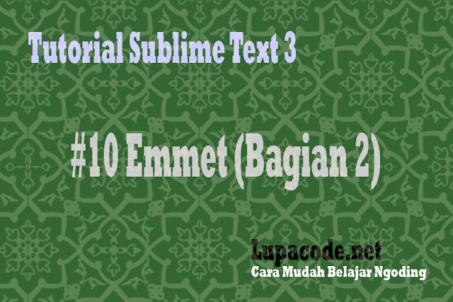 Tutorial Sublime text 3 - Emmet bagian 2 Lupacode.net