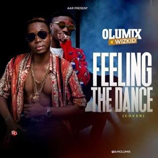 Olumix X Wizkid - Felling The Dance