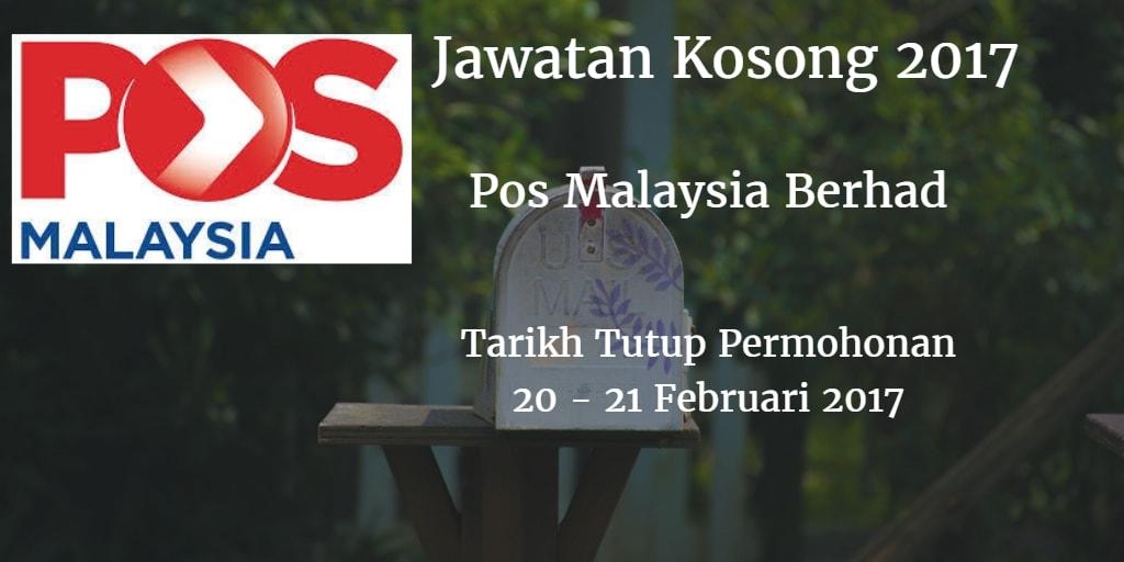 Jawatan Kosong Pos Malaysia Berhad 20 - 21 Februari 2017