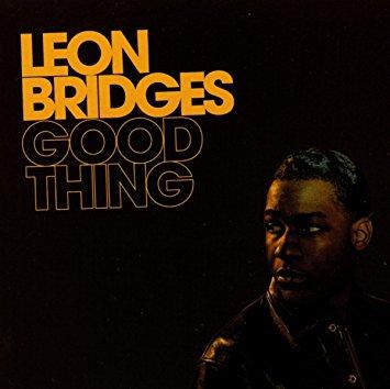 I Can't Call It: Good Thing - Leon Bridges