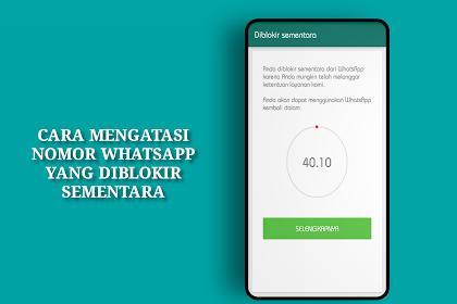 Cara Mengatasi Akun WhatsApp Yang Di Blokir Sementara