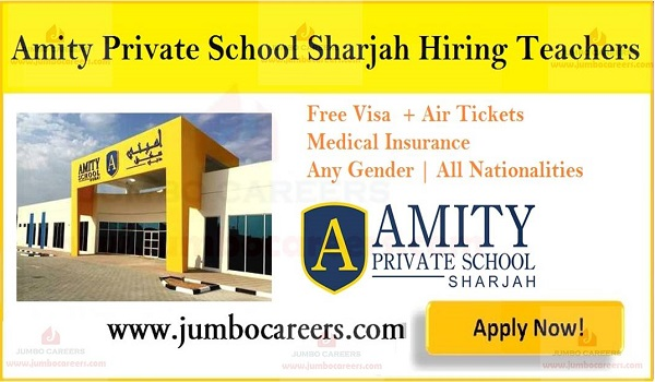 Amity private school Sharjah jobs and careers, Free visa jobs in UAE,