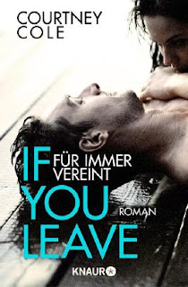 If you leave - Niemals getrennt - Courtney Cole