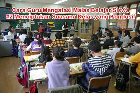 Cara Guru Mengatasi Malas Belajar Siswa