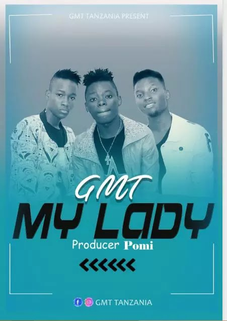 Download Audio | GMT - My Lady