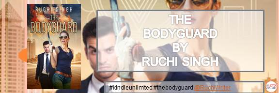 Blog Tour: The Bodyguard by Ruchi Singh