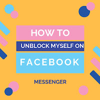 How to Unblock Yourself on Messenger