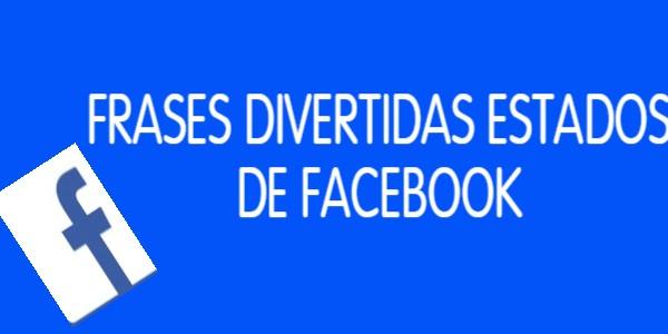 FRASES DIVERTIDAS ESTADOS FACEBOOK