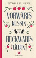 https://www.randomhouse.de/Paperback/Vorwaerts-kuessen-rueckwaerts-lieben/Sybille-Hein/Blanvalet-Hardcover/e501266.rhd