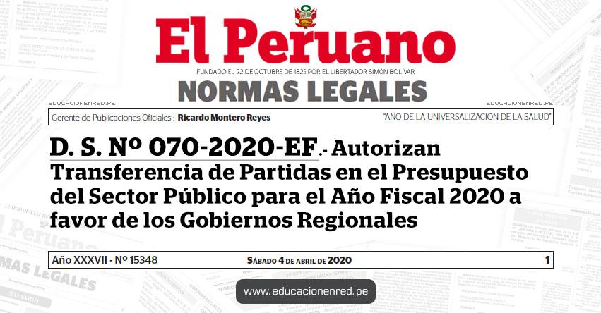 D. S. Nº 070-2020-EF.- Autorizan Transferencia de Partidas en el Presupuesto del Sector Público para el Año Fiscal 2020 a favor de los Gobiernos Regionales