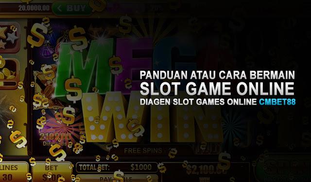 Panduan Atau Cara Bermain Slot Games Online
