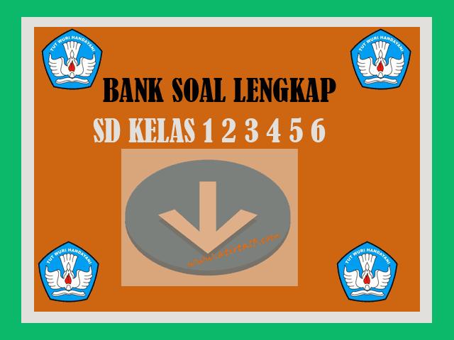 BANK SOAL SD SEMESTER GANJIL DAN GENAP LENGKAP