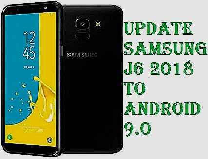 تفليش ،تحديث ،جهاز، سامسونغ ،Firmware، Update، Samsung،J6، 2018، to، Android، 9.0