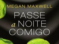 Resenha Passe a Noite Comigo - Spin-off da série Peça-me O Que Quiser - Megan Maxwell