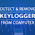 How To Detect Keylogger and Remove It From Your Computer System (PC)