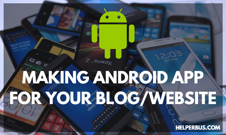 apne-blog-website-ke-liye-kaise-ek-android-app-banaye-aur-use-google-play-store-mein-submit-kare