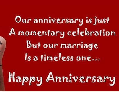 .Anniversary Quotes and Sayings: Marriage is reunion of two hearts with condition of wedding ceremony in presence of witness but after that continuation of life is