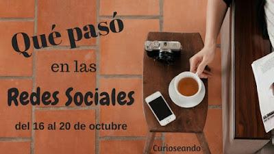 que-paso-en-las-redes-sociales-del-16-al-20-de-octubre