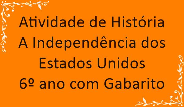 atividade-de-historia-independencia-dos-estados-unidos-6-ano-com-gabarito