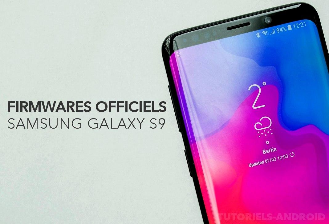 Firmwares stocks pour GALAXY S9