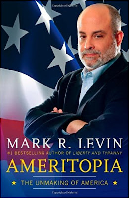 Ameritopia: The Unmaking of America by Mark R. Levin (Book cover)