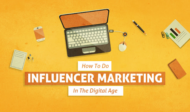 How To Do Influencer Marketing In The Digital Age - infographic