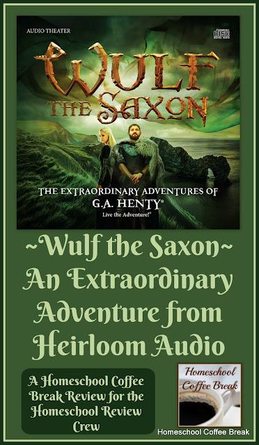 Wulf the Saxon - An Extraordinary Adventure from Heirloom Audio on Homeschool Coffee Break @kympossibleblog.blogspot.com