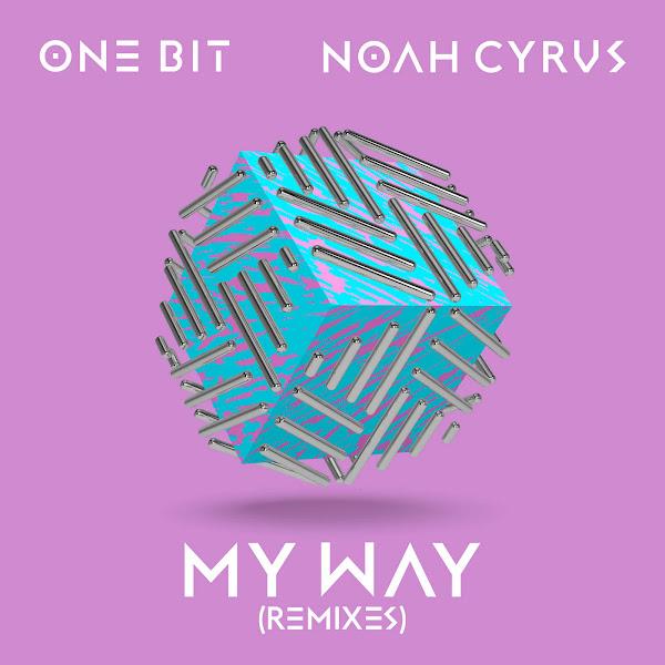 One Bit & Noah Cyrus - My Way (Remixes) - Single Cover
