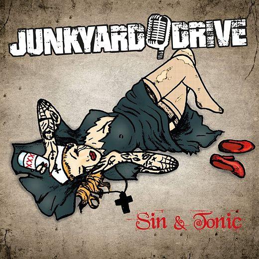 JUNKYARD DRIVE - Sin & Tonic (2017) full
