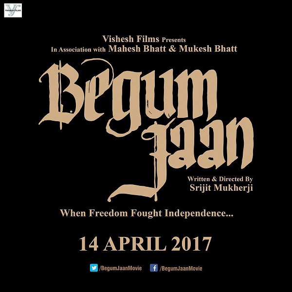Begum Jaan , Begum Jaan Vidya Balan, Begum Jaan First Look , Begum Jaan Movie Poster