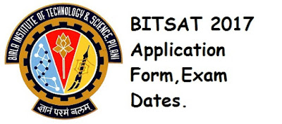 BITSAT 2017 Application Form, Exam Dates