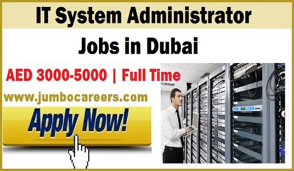 System Administrator jobs in Dubai, Latest IT jobs, System Administrator salary in Dubai.