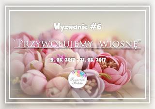 http://foamiranpolska.blogspot.com/2017/03/wyzwanie6-przywoujemy-wiosne.html