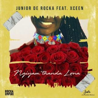 Junior De Rocka – Ngiyam'thanda Lona (feat. XCeeN)