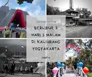 Berlibur 2 Hari 1 Malam di Kaliurang, Yogyakarta (Part 1)