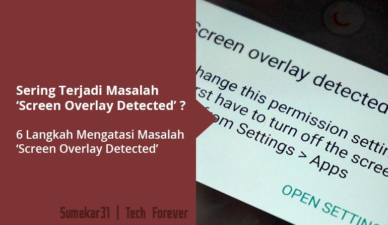 Mengatasi Masalah Screen Overlay Detected di Android