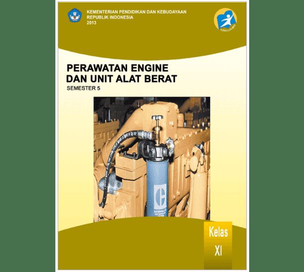 Buku SMK K13 Bidang Keahlian Kesehatan - Perawatan Engine Dan Unit Alat Berat
