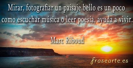Frases famosas de fotógrafos - Marc Riboud