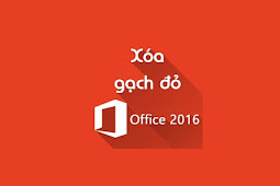 Cách bỏ gạch đỏ trong Word/Excel/PowerPoint