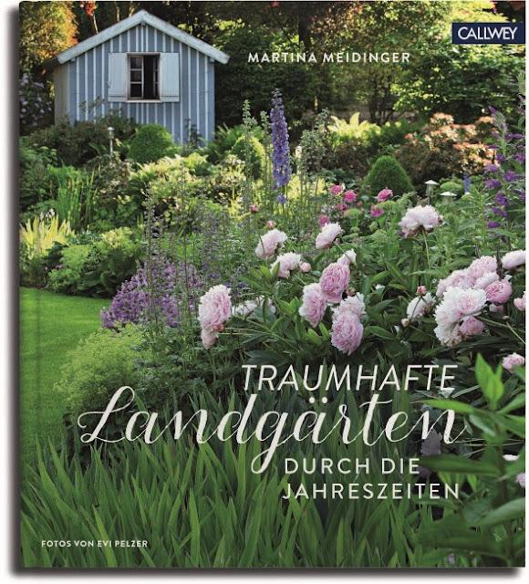 Gartenblog Topfgartenwelt Buchvorstellung: Traumhafte Landgärten durch die Jahreszeiten - Callwey Verlag - Martina Meidinger - Gartengestaltung