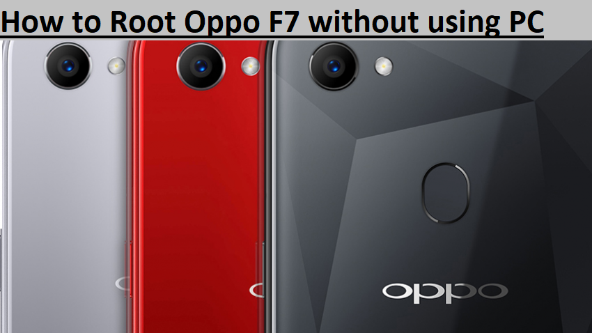 How to Root Oppo F7 without using PC