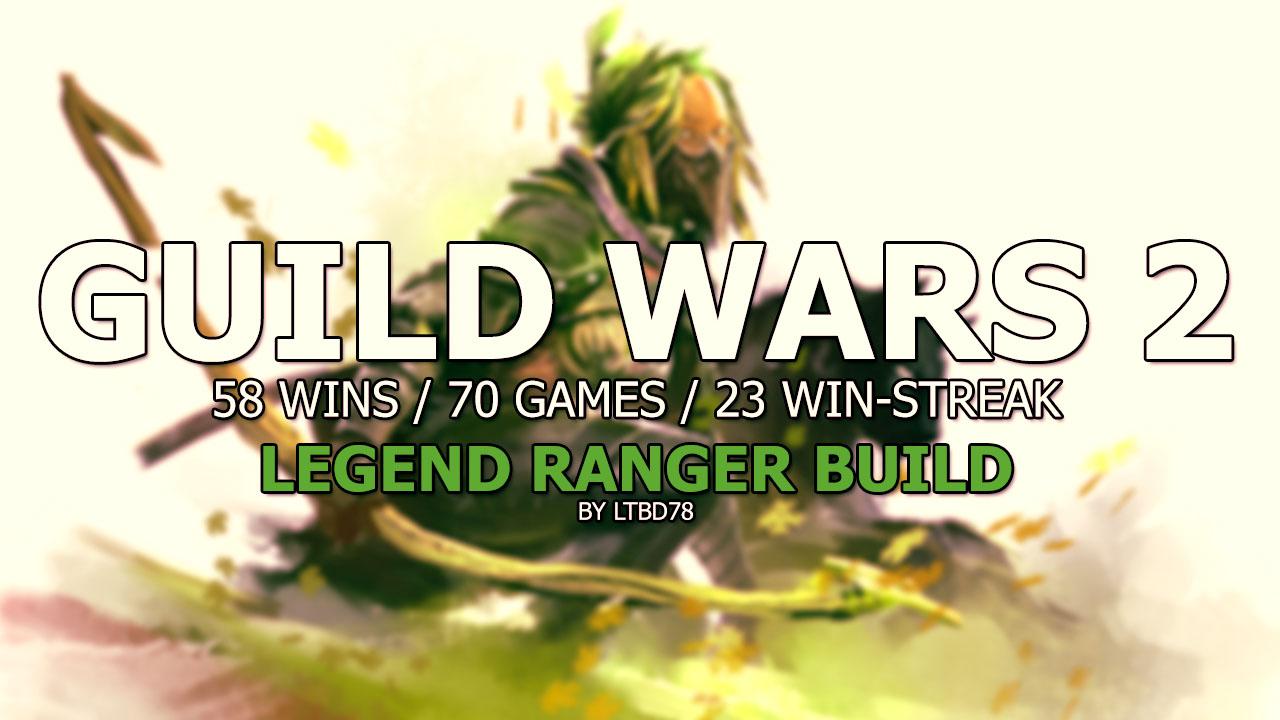 Guild wars 2 data guild wars 2 58 wins 70 games 23 win guild wars 2 58 wins 70 games 23 win streak legend ranger build by ltbd78 forumfinder Gallery