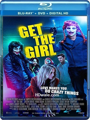 Get the Girl (2017) Movie English HD 1080p & 720p BluRay