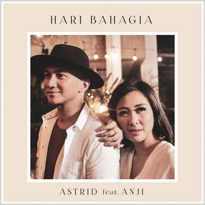 Astrid - Hari Bahagia (Feat. Anji)