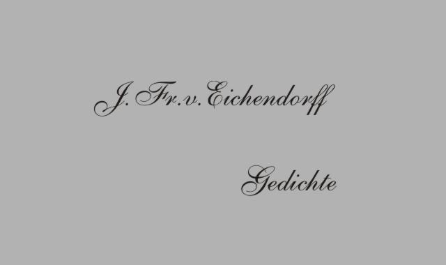 Gedichte Und Zitate Fur Alle Gedichte Von J V Eichendorff Der