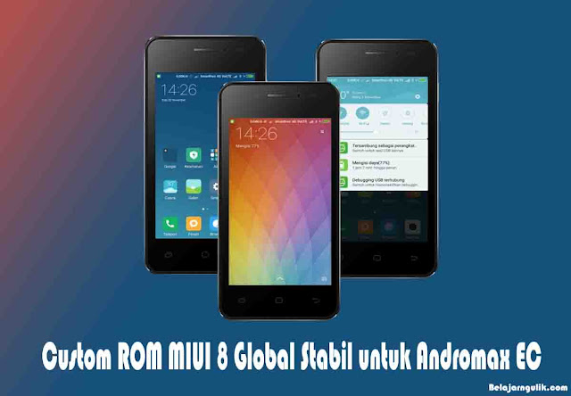 Custom Rom Miui 8 Global Stabil Untuk Andromax Ec