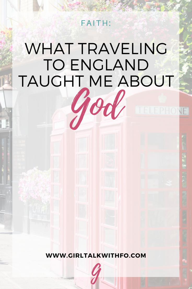 What Traveling to England Taught Me about God